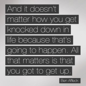 And-it-doesnt-matter-how-you-get-knocked-down-in-life-300x300.jpg